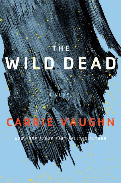 The Wild Dead by Carrie Vaughn
